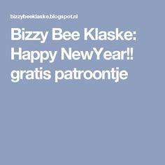 Bizzy Bee Klaske: Happy NewYear!! gratis patroontje