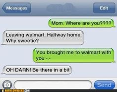 My mom would probably do this.