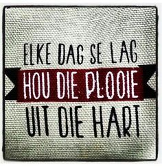 Jeden Tag lag - kombuis - Welcome My Crafts Sign Quotes, Funny Quotes, Afrikaanse Quotes, Inspirational Verses, Pretty Quotes, True Words, Quotes To Live By, Language, Love You