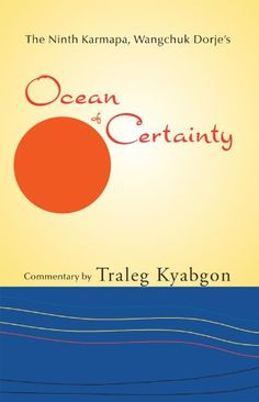 Ninth Karmapa Wanchuk Dorjes Ocean of Certainty -- Details can be found by clicking on the image.