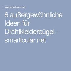 6 außergewöhnliche Ideen für Drahtkleiderbügel - smarticular.net