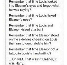 Oh wait, that was Harry but guys we have to respect Eleanor Larry is JUST a bromance