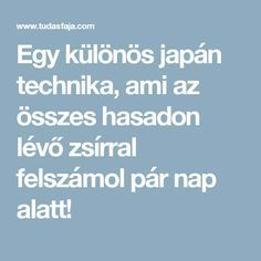 Egy különös japán technika, ami az összes hasadon lévő zsírral felszámol pár nap alatt! Techno, Diy And Crafts, Yoga, Health, Diet, Health Care, Techno Music, Salud