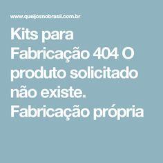 Kits para Fabricação 404 O produto solicitado não existe. Fabricação própria
