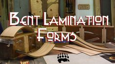 Bent Lamination Forms