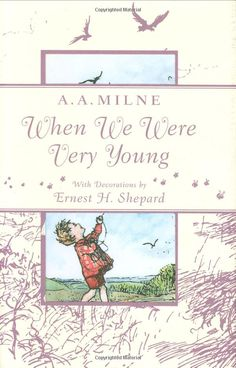 When We Were Very Young by A.A.Milne: This collection of poetry by the creator of Winnie the Pooh was first published in 1924. With its companion volume Now We Are Six, the little books became two of the biggest bestsellers in publishing history. Maybe start a family tradition? #Books #Kids #A_A_Milne