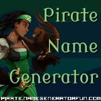 """The Pirate Name Generator My pirate name is Harriet """"One-Eyed"""" Goff """"The Knave of Mudskipper Harbour!"""" This pirate be a jolly japester prone to the yo-ho-ho-ing, especially after a bottle of rum!"""