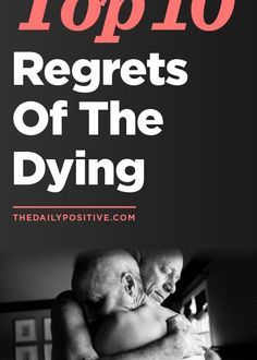 Top 10 Regrets of The Dying - There have been recent deaths in my life, which have made me think about death a lot lately.