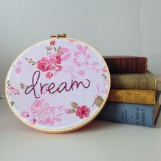 "Embroidery Hoop Wall Art, Hand Embroidered, Dream Sign, 6"" Wood Hoop, 100% Cotton Fabric, Eco-Felt Covered Back"