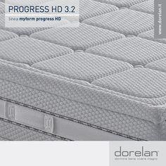 Le esclusive fodere della Linea HD sono studiate per valorizzare la performance di questi straordinari materassi. Lo speciale strato imbottito Comfort-Suite, applicato sulla superficie con una doppia cucitura, aumenta l'accoglienza e il comfort.  I rivestimenti, in fibra naturale, hanno proprietà anallergiche. La fascia perimetrale in tessuto tridimensionale migliora l'aerazione della lastra, il tessuto elasticizzato esalta le proprietà ergonomiche del Myform Progress.