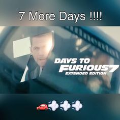 Just 7 More Days !!! Can't Wait !!! Furious 7
