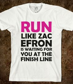 RUN LIKE ZAC EFRON IS WAITING