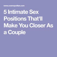 5 Intimate Sex Positions That'll Make You Closer As a Couple