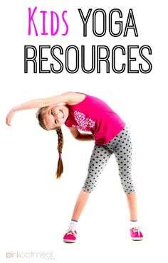Kids yoga resources for the classroom or home!