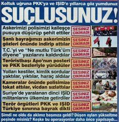 Şimdi her mikrofona PKK'ya lanet okuyanlar! Birakın timsah gözyaşını! SUÇLUSUNUZ!! Hem de çok..
