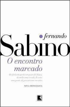 """O Encontro Marcado"", Fernando Sabino"