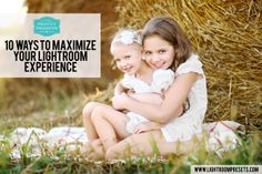 10 Ways To Maximize Your Lightroom Experience | Pretty Presets for Lightroom