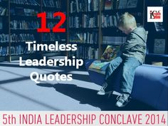 Twelve Timeless Leadership Quotes To Inspire You!