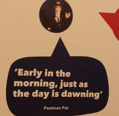 Postman Pat quote.