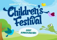 Pittsburgh International Children's Festival - May 15-19, 2013 at University of Pittsburgh theaters and Schenley Plaza