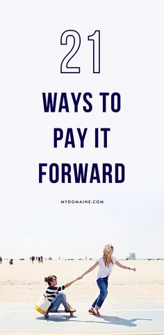 Start today! Here's how to pay it forward