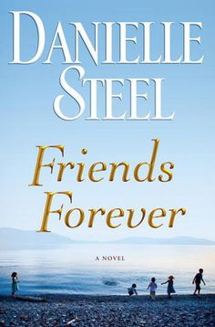 Friends Forever by Danielle Steel - Five children meet on the first day of kindergarten. In the years that follow, they become friends and more than friends. (Bilbary Town Library: Good for Readers, Good for Libraries) - #TheView