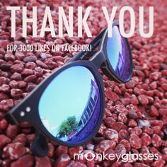3000 likes on Facebook! facebook.com/monkeyglasses #thankyou