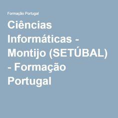 Ciências Informáticas - Montijo (SETÚBAL) - Formação Portugal