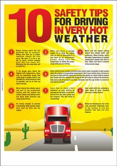 10 safety tips for driving in very hot weather Safe Driving Tips, Driving Safety, Truck Driving Jobs, Health And Safety Poster, Safety Posters, Road Safety Tips, Car Facts, Car Care Tips, Car Fix