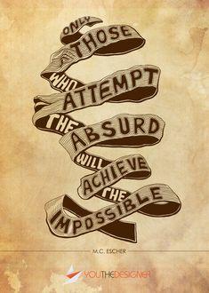 M.C. Escher quote....Einstein also said this!