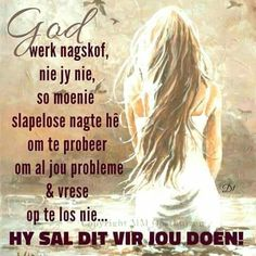 God werk nagskof, nie jy nie, so moenie slapelose nagte hê om te probeer om al jou probleme & vrese op te los nie. Wisdom Quotes, Life Quotes, Inspirational Qoutes, Motivational, Afrikaanse Quotes, Goeie Nag, Christian Messages, Godly Woman, Godly Wife