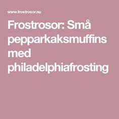 Frostrosor: Små pepparkaksmuffins med philadelphiafrosting