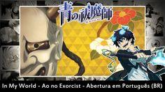 In My World - Ao no Exorcist - Abertura em Português (BR)