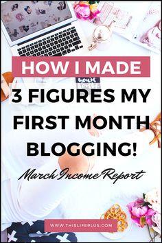 HOW I MADE 3 FIGURES MY VERY 1ST MONTH BLOGGING! March 2018 Blog Income Report. #blogging #blogger #ukblogger #howtostartablog #makemoney #howtomakemoney #incomereport #blogincome #wahm #makemoney