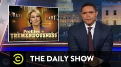 Betsy DeVos Gets Grilled: The Daily Show- Funny AND True!!!