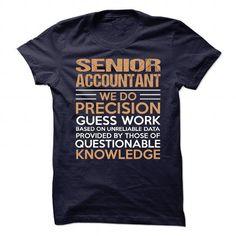 SENIOR ACCOUNTANT T Shirts, Hoodies, Sweatshirts. CHECK PRICE ==► https://www.sunfrog.com/No-Category/SENIOR-ACCOUNTANT-89441313-Guys.html?41382