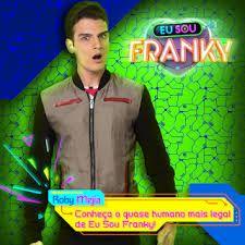 Resultado de imagem para eu sou franky