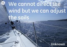 We cannot direct the windbut we can adjust the sails #Quotes #GEHealthcare