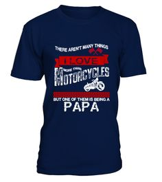 # This Papa Loves Motorcycles 298 .  there arent many things i love more than motorcycles but one of them being a papa,this papa loves motorcycles,abuelo,motorcycles,i love motorcycles,bike,old,race,racing,christmast gift,christmasTags: abuelo, bike, christmas, christmast, gift, cycles, dad, daddy, gran, grandpa, i, love, i, love, grampa, i, love, more, than, i, love, motorcycles, motorcycles, old, opa, pa, pop, poppy, race, racing, rider, there, arent, many, things, i, love, more, than…