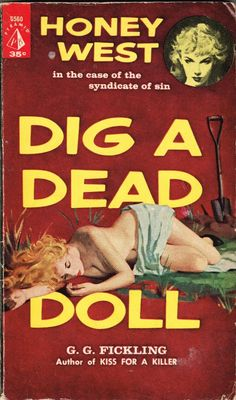 "Dig A Dead Doll - I have 'em all, ""G.G. Fickling's Honey West novels.  Wow I remember the show didn't know about the books"