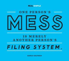 Margo Kaufman: One person's mess is merely another person's filing system