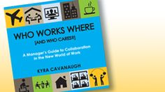 Are you innovating your workforce and work practices? Move beyond the workplace flexibility discussion and get to larger strategy issues. Learn more at WhoWorksWhereBook.com