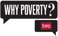 """Poverty -- in Ontario, Canada, and across the world -- is an issue that we tackle on The Agenda with regularity. And as we'll be contributing to TVO's """"Why Poverty?"""" campaign, we thought it would be prudent to look back and post some of our past discussions and interviews focused on poverty. You can watch them here."""