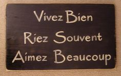 LIVE WELL LOVE MUCH LAUGH OFTEN Shabby Sign in FRENCH !