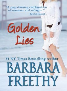 Golden Lies by Barbara Freethy. $4.28. Author: Barbara Freethy. 399 pages. Publisher: Signet; Kindle Edition edition (March 1, 2011)