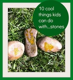 10 cool things kids can do with stones