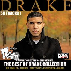 EXIT8MIXTAPES.COM BRINGS YOU THE BEST OF DRAKE COLLECTION ! EXIT 8 TAKES YOU THRU 50 OF DRAKE'S GREATEST HITS,REMIXES ,FREESTYLES,  FEATURES , NEW TRACKS , AND EARLY WORKS ! DRAKE HAS BEEN ON THE RISE SINCE BEING FEATURED ON MANY OF LIL WAYNE'S SONGS , CURRENTLY HIS IS THE MOST BUZZING UP AND COMING ARTIST IN THE INDUSTRY WITH MANY PEOPLE SEEKING FEATURES FROM DRAKE ! WILL HE TAKE IT TO THE TOP OF THE CHARTS WHEN HIS ALBUM DROPS