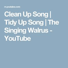 Clean Up Song | Tidy Up Song | The Singing Walrus - YouTube
