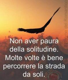 non avere paura della solitudine Something To Remember, Self Esteem, Sentences, Mindfulness, Wisdom, Positivity, How To Get, Thoughts, Motivation