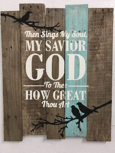Then sings my soul, my Savior God to thee, how great Thou art. size is 2 ft. Wood may vary from picture because they are made to order and not ready made. Pallet Art, Diy Pallet Projects, Woodworking Projects, Pallet Wood, Pallet Ideas, Pallet Crafts, Pallet Patio, Pallet Tables, Unique Woodworking